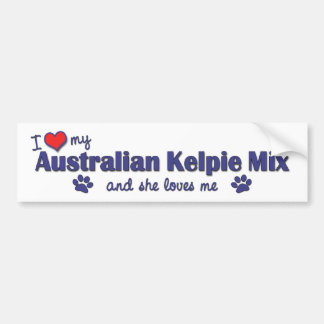 I Love My Australian Kelpie Mix (Female Dog) Bumper Sticker