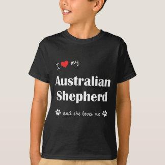 I Love My Australian Shepherd (Female Dog) T-Shirt