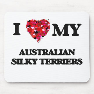 I love my Australian Silky Terriers Mouse Pad