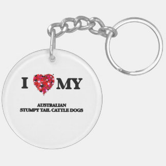 I love my Australian Stumpy Tail Cattle Dogs Double-Sided Round Acrylic Key Ring