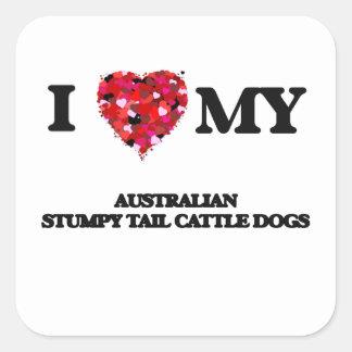 I love my Australian Stumpy Tail Cattle Dogs Square Sticker