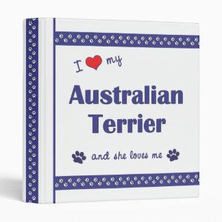 I Love My Australian Terrier (Female Dog) 3 Ring Binder
