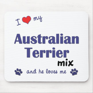 I Love My Australian Terrier Mix (Male Dog) Mouse Pad