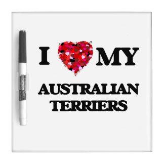 I love my Australian Terriers Dry-Erase Board