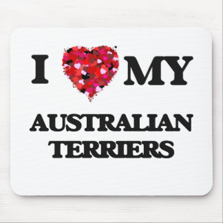 I love my Australian Terriers Mouse Pad