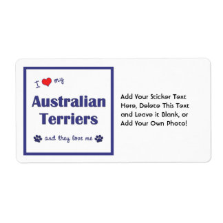 I Love My Australian Terriers (Multiple Dogs) Shipping Label