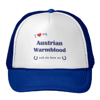 I Love My Austrian Warmblood (Female Horse) Cap