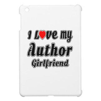 I love my Author girlfriend iPad Mini Covers