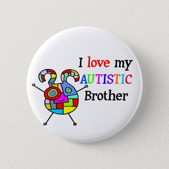 I Love My Autistic Brother 6 Cm Round