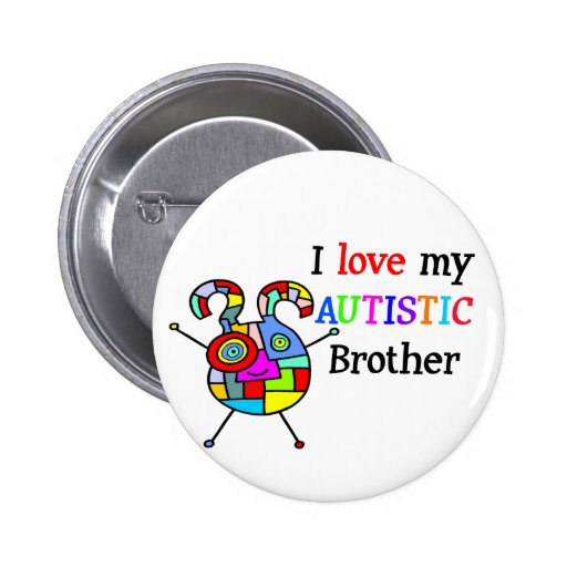 I Love My Autistic Brother Pinback Buttons