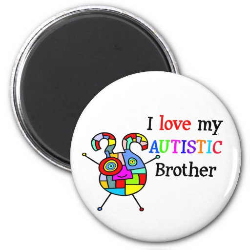 I Love My Autistic Brother Refrigerator Magnets