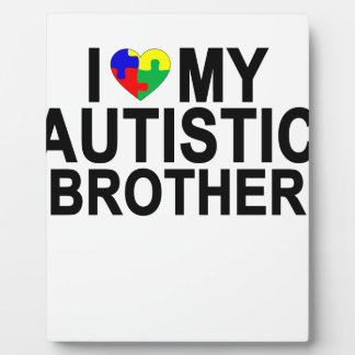 I Love My Autistic Brother '.png Plaques