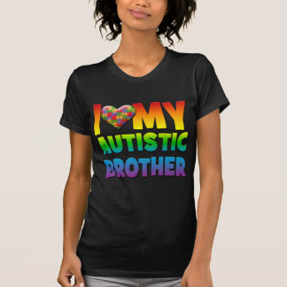 I Love My Autistic Brother.png T-Shirt