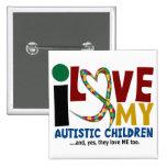 I Love My Autistic Children 2 AUTISM AWARENESS Pinback Button