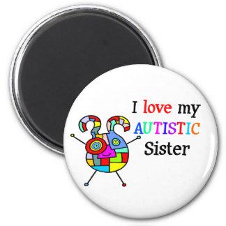 I Love My Autistic Sister 6 Cm Round Magnet