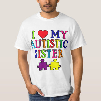 I Love My Autistic Sister T-Shirt