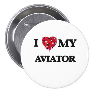 I love my Aviator 7.5 Cm Round Badge