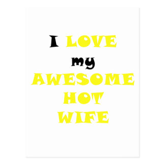I Love my Awesome Hot Wife Post Card