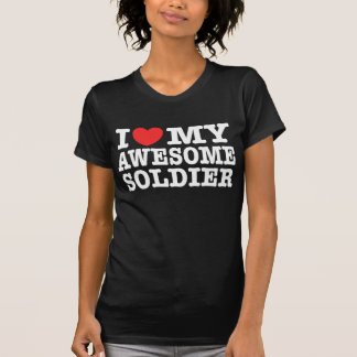 I Love My Awesome Soldier Shirts