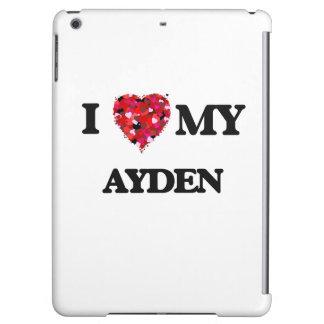I love my Ayden