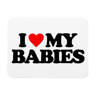 I LOVE MY BABIES FLEXIBLE MAGNETS