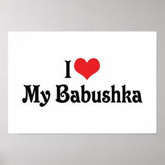 I Love My Babushka Poster