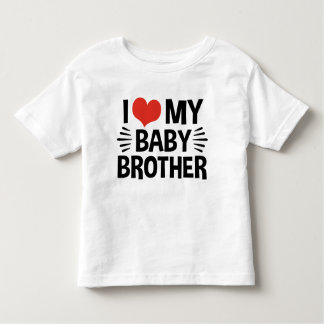 I Love My Baby Brother Toddler T-Shirt