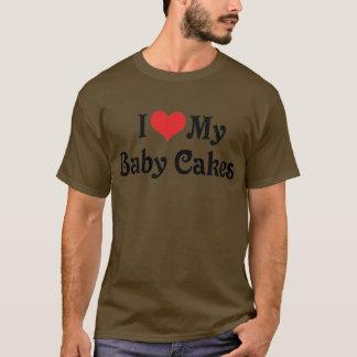 I Love My Baby Cakes T-Shirt