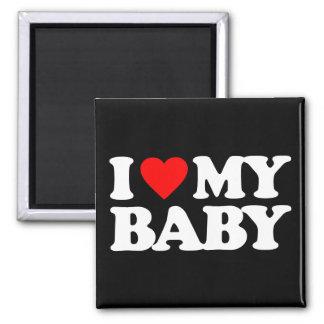 I LOVE MY BABY REFRIGERATOR MAGNET