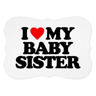 I LOVE MY BABY SISTER CUSTOM INVITATION