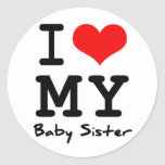 I Love My Baby Sister Round Stickers