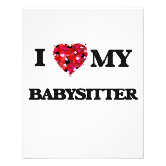 """I love my Babysitter 4.5"""" X 5.6"""" Flyer"""