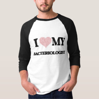 I love my Bacteriologist (Heart Made from Words) Tee Shirt