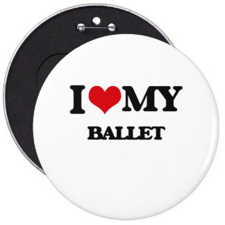 I Love My BALLET Buttons
