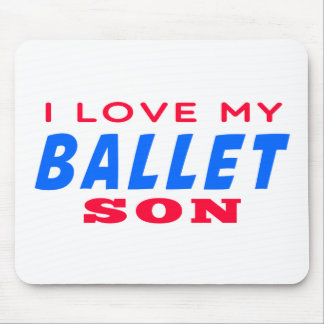 I Love My Ballet  Dance Son Mousepads
