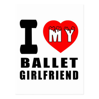 I Love My Ballet Girlfriend Post Cards