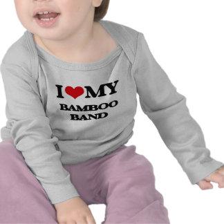 I Love My BAMBOO BAND T Shirts