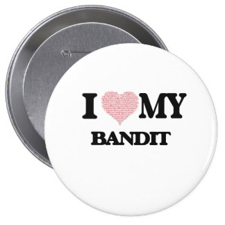 I love my Bandit (Heart Made from Words) 10 Cm Round Badge