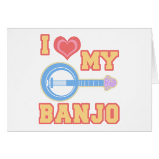 I Love My Banjo Card