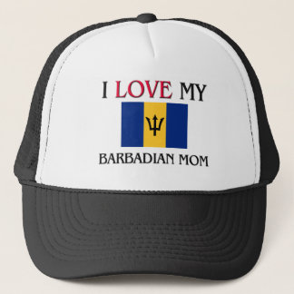 I Love My Barbadian Mom Trucker Hat
