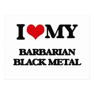 I Love My BARBARIAN BLACK METAL Post Cards