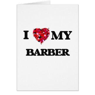 I love my Barber Greeting Card
