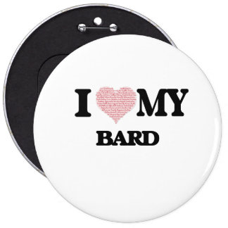 I love my Bard (Heart Made from Words) 6 Cm Round Badge