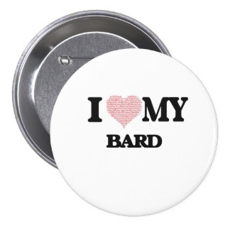 I love my Bard (Heart Made from Words) 7.5 Cm Round Badge