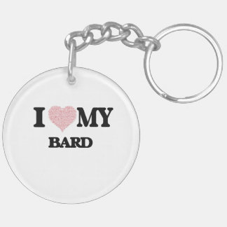 I love my Bard (Heart Made from Words) Double-Sided Round Acrylic Key Ring