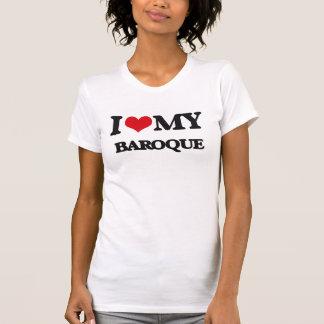I Love My BAROQUE T-shirt