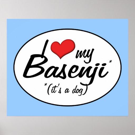 I Love My Basenji (It's a Dog) Posters