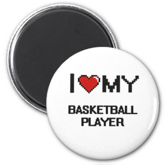 I love my Basketball Player 6 Cm Round Magnet