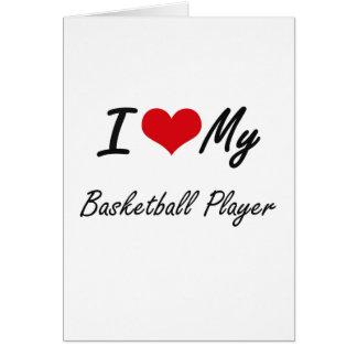 I love my Basketball Player Card