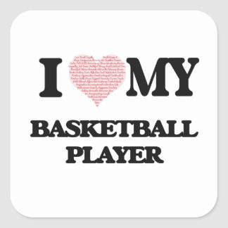 I love my Basketball Player (Heart Made from Words Square Sticker